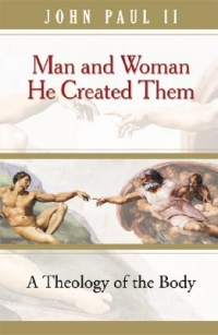 John Paul II - Man and Woman He Created Them