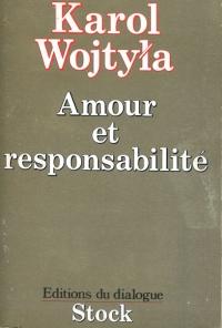 Karol Wojtyla - Amour et responsabilité