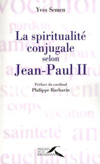 Yves Semen - La spiritualité conjugale selon Jean-Paul II