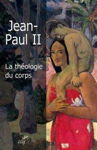 Jean-Paul II - La théologie du corps
